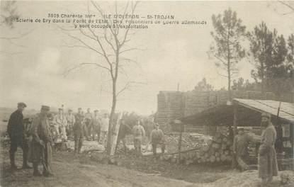 """CPA FRANCE 17 """" Île d'Oléron, scierie de Bry, les prisonniers de guerre Allemands """""""
