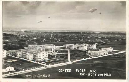 """/ CPSM FRANCE 17 """"Rochefort sur Mer, centre école air"""""""