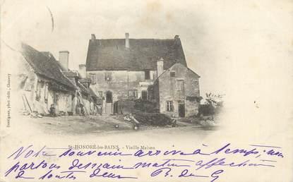 """/ CPA FRANCE 58 """"Saint Honoré les bains, vieille maison"""""""