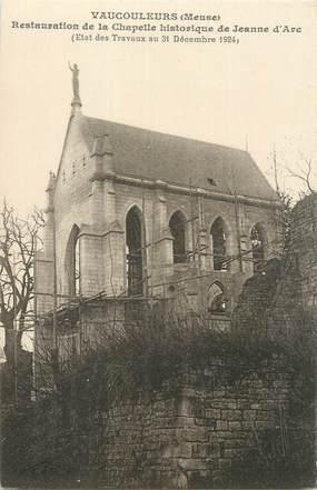 """CPA FRANCE 55 """"Vaucouleurs, restauration de la chapelle historique de Jeanne d'Arc"""""""