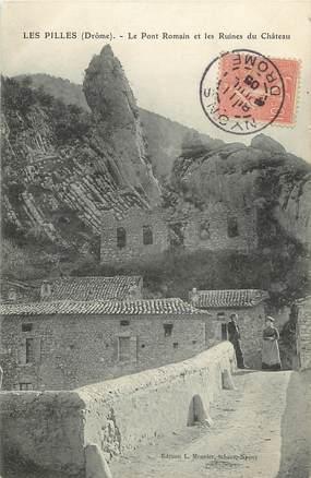 """CPA FRANCE 26 """"Les Pilles, le Pont Romain et ruines du Château"""""""