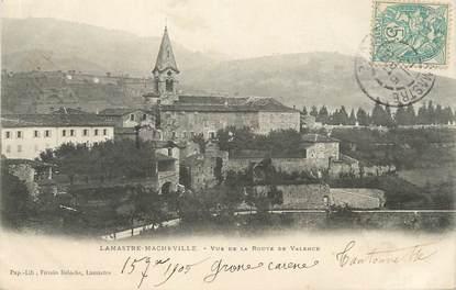 """/ CPA FRANCE 07 """"Lamastre, Macheville, vue de la route de Valence"""""""