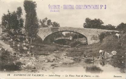 """/ CPA FRANCE 07 """"Saint Péray, le vieux pont de Pierre"""""""