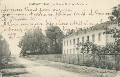 """CPA FRANCE 33 """"Cazeaux Hameaux, école de tir aérien, la caserne"""""""
