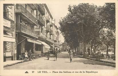 """/ CPA FRANCE 07 """"Le Teil, place des Sablons et rue de la République"""""""
