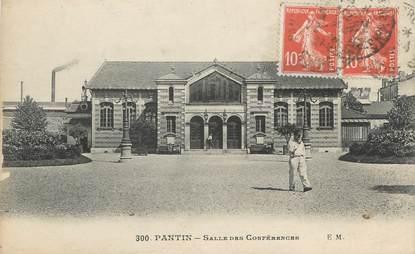 """CPA FRANCE 93 """"Pantin, salle des Conférences"""""""