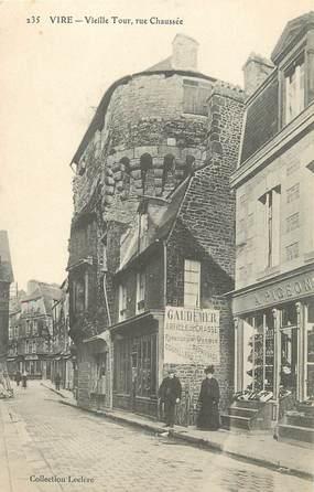"""/ CPA FRANCE 14 """"Vire, vieille Tour, rue chaussée"""""""