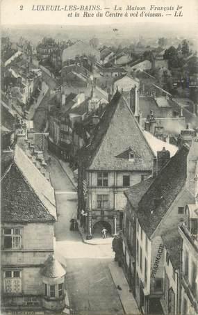 """CPA FRANCE 70 """"Luxeuil Les Bains, la maison Fraçois 1er"""""""