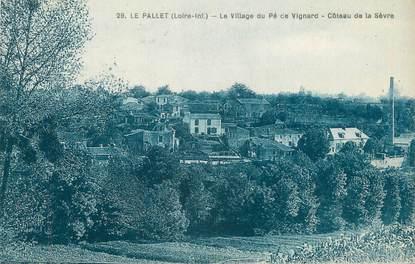 """CPA FRANCE 44 """"Le Pallet, le village du Pé de Vignard"""""""