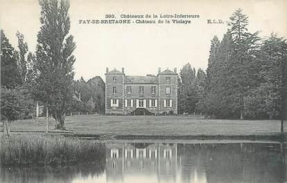 """CPA FRANCE 44 """"Fay de Bretagne, château de la Violaye"""""""