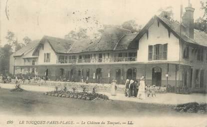 """CPA FRANCE 62 """"Le Touquet Paris Plage, le château du Touquet"""""""