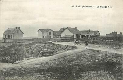 """CPA FRANCE 44 """"Batz, le village noir"""""""
