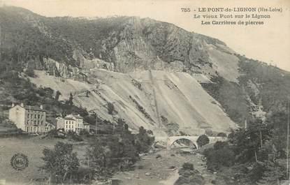 """/ CPA FRANCE 43 """"Le Pont de Lignon, les carrières de pierre"""""""