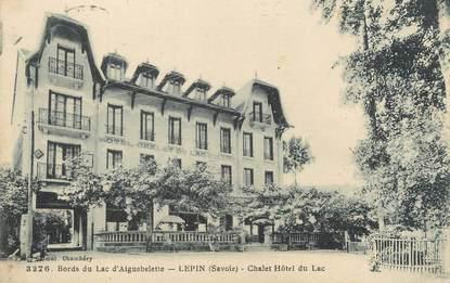 """CPA FRANCE 73 """"Lépin, chalet hôtel du lac"""""""
