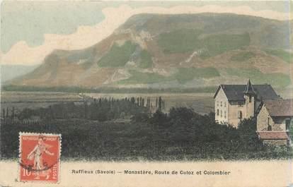 """CPA FRANCE 73 """"Ruffieux, monastère, route de Culoz et Colombier"""""""