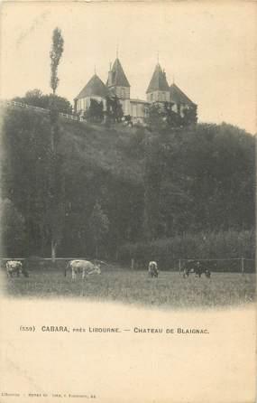 """CPA FRANCE 33 """"Cabara, château de Blaignac"""""""