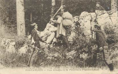 """CPA FRANCE 25 """"Pontarlier, une attaque à la frontière Franco Suisse"""" / DOUANE"""