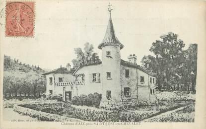 """CPA FRANCE 42 """"Château d'Aix près Saint Juste en Chevalet"""""""