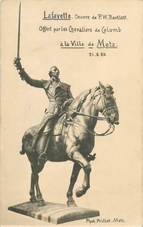 """CPA FRANCE 57 """"Lafayette oeuvre de PW Bartlett offert par les chevaliers de Colomb à la ville de Metz"""""""