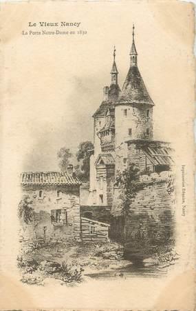 """CPA FRANCE 54 """"Le vieux Nancy, la porte Notre Dame en 1830"""""""