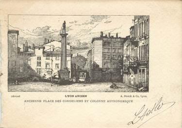 """CPA FRANCE 69 """"Lyon ancien, ancienne place des cordeliers et colonne astronomique"""""""