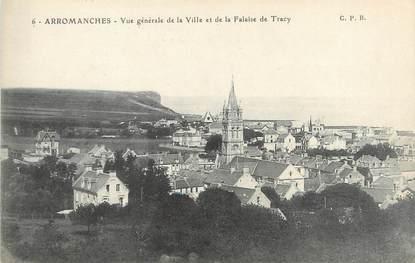 """CPA FRANCE 14 """"Arromanches, vue générale de la ville et de la falaise de Tracy"""""""