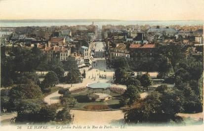 """CPA FRANCE 76 """"Le Havre, le jardin public et la rue de Paris"""""""