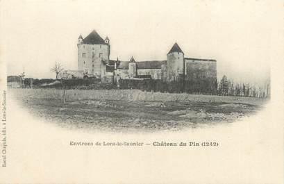 "CPA FRANCE 39 ""Château du Pin"" / Ed. R. CHAPUIS"