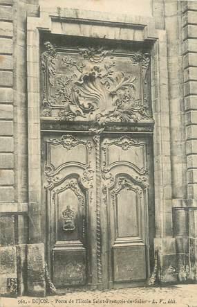 """CPA FRANCE 21 """"Dijon, porte de l'école Saint François de Sales"""""""