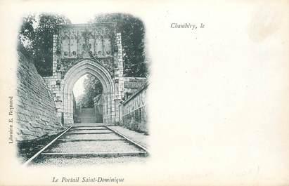 """CPA FRANCE 73 """"Chambéry, le Portail Saint Dominique"""""""