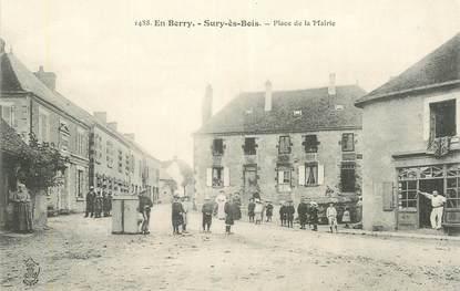 """CPA FRANCE 18 """"Sury ès bois, place de la mairie """""""
