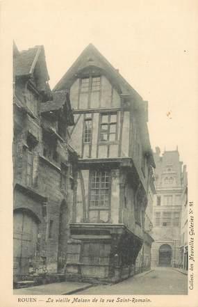 """CPA FRANCE 76 """"Rouen, la vieille Maison de la rue Saint Romain"""" / COLLECTION DES NOUVELLES GALERIES"""