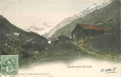 """CPA SUISSE """"Zmutt près Zermatt"""""""
