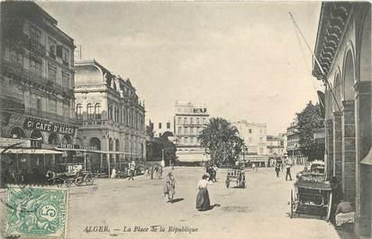 """CPA ALGERIE """"Alger, Place de la République"""""""