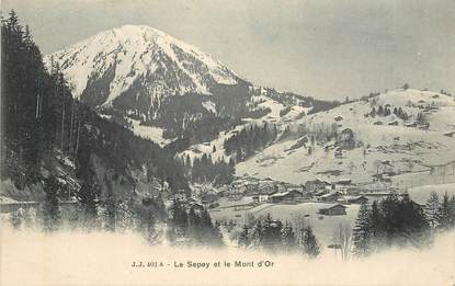"""CPA  SUISSE """"Le Sepey et le Mont d'Or"""""""