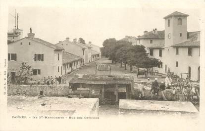 """CPA FRANCE 06 """"Cannes, Ile Sainte Marguerite, rue des officiers"""""""