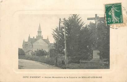 """- CPA FRANCE 33 """"Soulac les Bains, ancien monastère et le calvaire"""""""