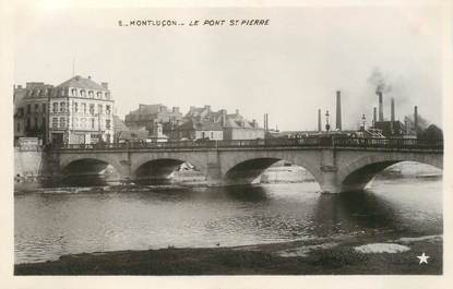 """- CPA FRANCE 03 """"Montluçon, le Pont Saint Pierre"""""""