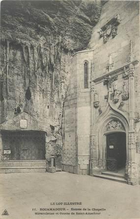 """CPA FRANCE 46 """"Rocamadour, entrée de la Chapelle miraculeuse et grotte"""""""