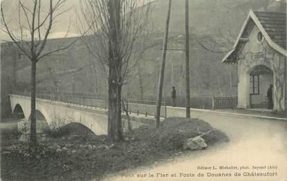 """CPA FRANCE 74 """"Pont sur le Fier et poste de Douanes de Chateaufort"""""""