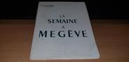"""Vieux Papier LIVRET TOURISTIQUE ET PUBLICITAIRE """"Une semaine à Megève (74)"""" 1954/55"""