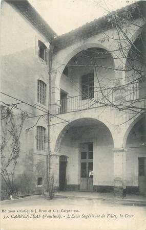 """CPA FRANCE 84 """"Carpentras, Ecole supérieure de Filles"""""""