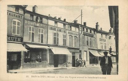 "/ CPA FRANCE 55 ""Bar le Duc, rue du Cygne avant le bombardement"""