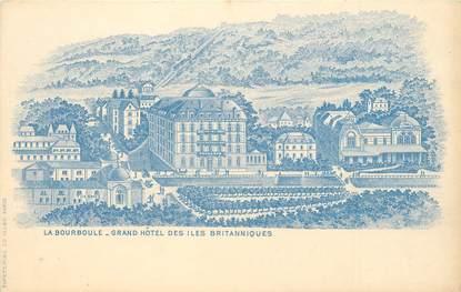 """CPA FRANCE 63 """"La Bourboule, Grand Hotel des Iles Britanniques"""" / GRUSS / CARTE PRÉCURSEUR"""