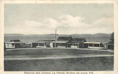 """CPA CANADA """"Réserve des Indiens, Rivière du Loup"""""""
