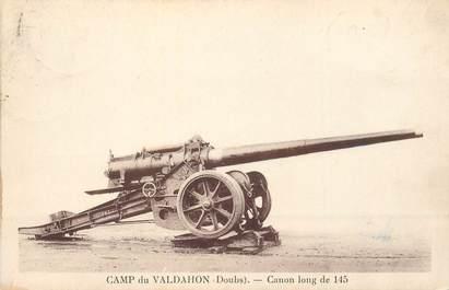 """CPA MILITAIRE """"Canon long de 145, camp du Valdahon (25)"""""""