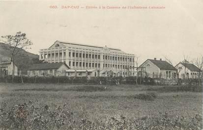 """CPA VIETNAM / INDOCHINE """"Dap Cau, Entrée de la Caserne de l'Infanterie coloniale"""""""