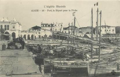 """CPA ALGERIE """"Alger, le port, départ pour la pêche"""""""""""