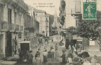"""CPA ALGERIE """"Bab El Oued, le marché et l'Eglise"""""""