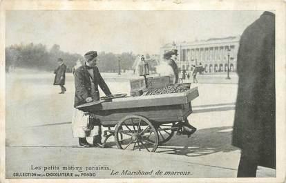 """CPA FRANCE 75 """"Paris"""" / Série les Petits Métiers parisiens, Chocolaterie du Prado / Le Marchand de marrons"""